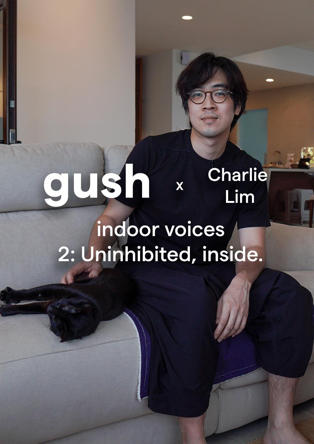 Gush X Charlie Lim